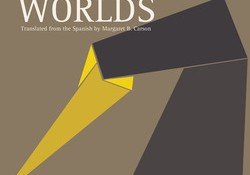 My Two Worlds by Sergia Chejfec translated by $12.95, Softcover Open Letter Books, 2011