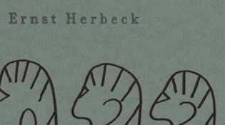 Everyone Has a Mouth by Ernst Herbeck translated by Gary Sullivan Softcover, $10.00 Ugly Duckling Presse, 2012