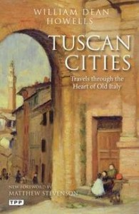 Tuscan Cities by William Dean Howells Softcover, $18.00 Tauris Parke, 2011
