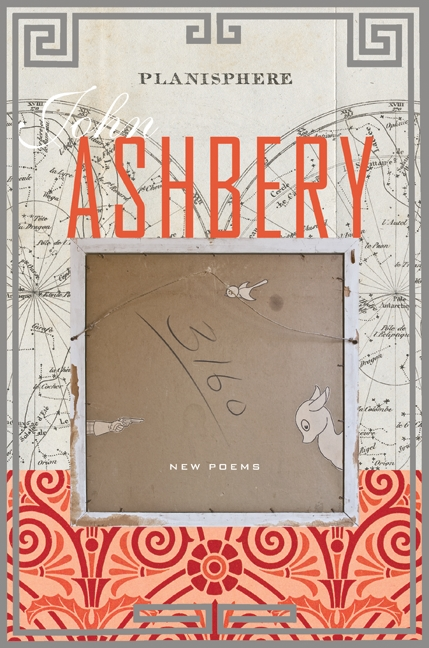 Planisphere by John Ashbery Hardcover, $24.95 HarperCollins 2009