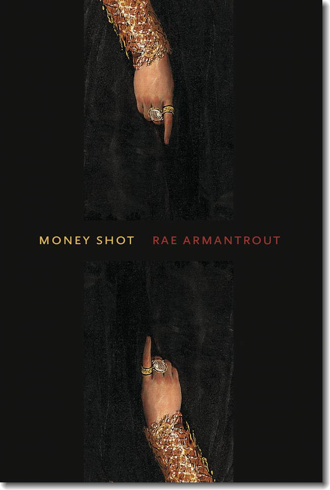 Money Shot by Rae Armantrout Hardcover, $22.95 Wesleyan, 2011