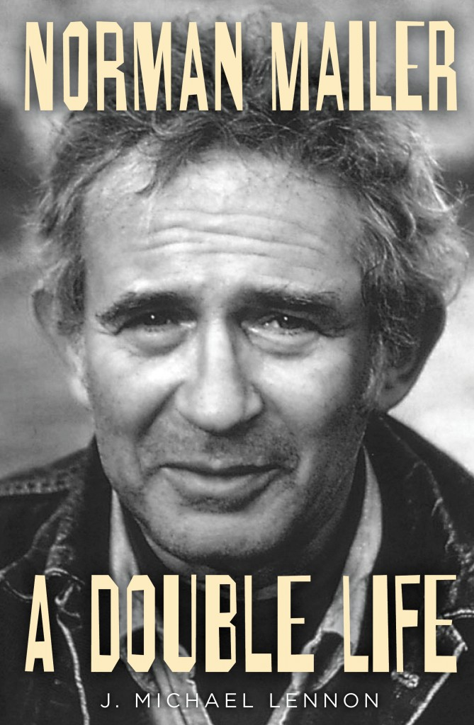 Norman Mailer: A Double Life by J. Michael Lennon Hardcover, $40.00 Simon & Schuster