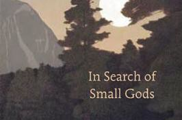 In Search of Small Gods by Jim Harrison Hardcover, $22.00 Copper Canyon Press, 2009