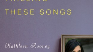 For You, For You I am Trilling These Songs by Kathleen Rooney Softcover, $14.95 Counterpoint, 2010