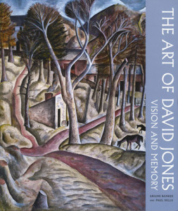 The Art of David Jones: Vision and Memory by Ariane Bankes and Paul Hills Paperback, £24.95 Lund Humpries, 2015