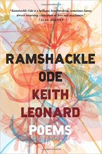 Ramshackle Ode by Keith Leonard Softcover, $17.95 Mariner Books, 2016